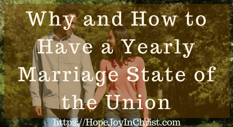 Why and How to Have a Yearly Marriage State of the Union #Marriage #ChristianMarriage #RelationshipTips #MarriageCheckList #MarriageCheckIn #MarraigeCheckInQuestions