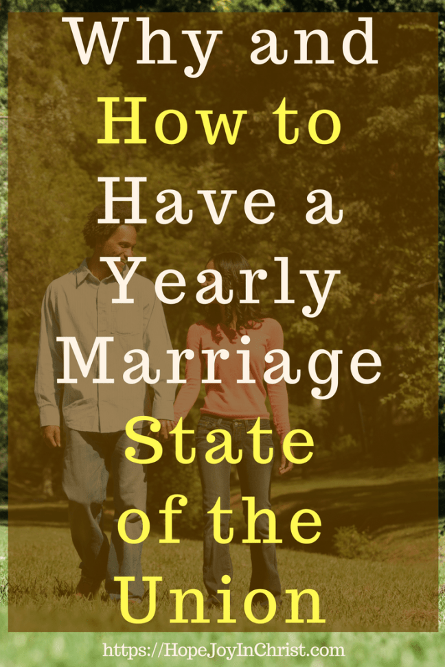 Why and How to Have a Yearly Marriage State of the Union PinIt #Marriage #ChristianMarriage #RelationshipTips #MarriageCheckList #MarriageCheckIn #MarraigeCheckInQuestions