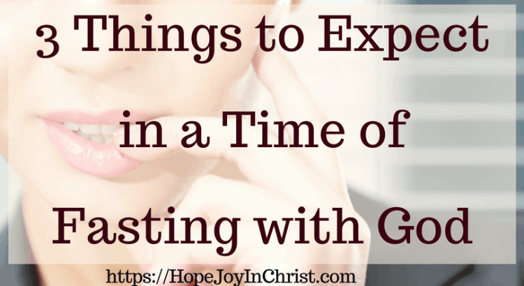 3 Things to expect in a time of Fasting with God - Powerful Strategic Prayer - Prayer and Fasting #Fasting #Fastingideas #Fastingscriptures #Fastingguide #fastingandprayer #FastingTipsPrayer changes everything #prayHard #PrayerQuotes #WhatToExpect #DurringAFast #ChristianLiving