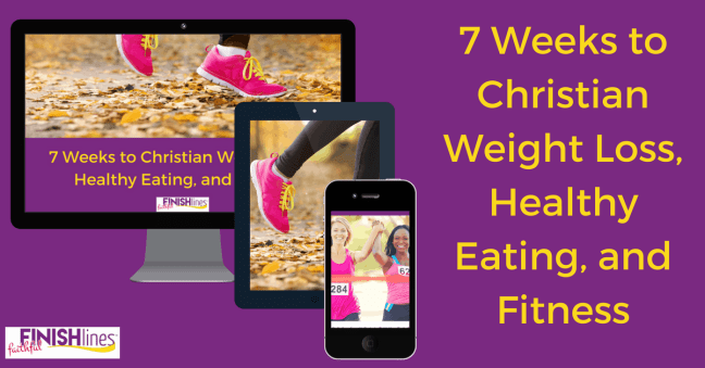 Faithful Finish Lines a 7 Weeks to Christian Weight Loss, Healthy Eating, and Fitness #Fitness #WeightLoss #healthyEating #BodyImage #LoseWeight #SelfCare