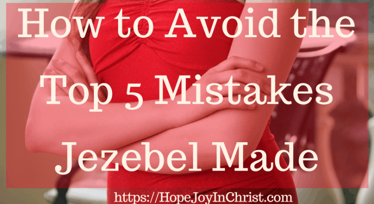 How to Avoid the Top 5 Mistakes Jezebel Made FtImg #JezebelSpirit #JezebelBible #JezebelQuotes #BiblicalWomen #Womeninthebible #Womeninthebiblestudy #Womeninthebiblelistof #Womeninthebiblescriptures #StrongWomeninthebible