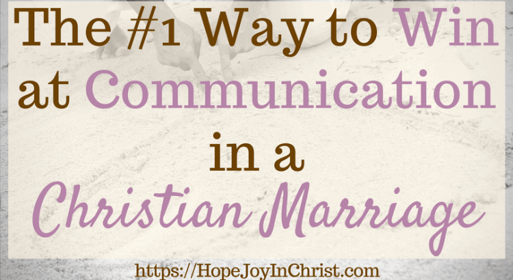 The #1 Way to Win at Communication in a Christian Marriage FtImg #Communicationquotes #Communicationrelationship #Communicationskills #Communicationinmarriage #MarriageCommunicationTips #ChristianMarriage #BiblicalMarriage #RelationshipAdvice #MarriageHelp
