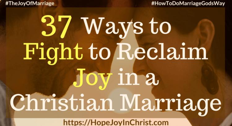 37 Ways to Fight to Reclaim Joy in a Christian Marriage FtImg #StrongMarriage #FightForMarriage #FightForMarriageQuotes #FightForMyHusband #STandUpForMarriage 31 Ways to Reclaim Joy in a Christian Marriage #JoyInMarriage #MarriageGodsWay #JoyQuotes #JoyScriptures #ChooseJoy #ChristianMarriage #ChristianMarriagequotes #ChristianMarriageadvice #RelationshipQuotes #marriagegoals #HappyWifeLife #MarriedLife #BiblicalMarriage