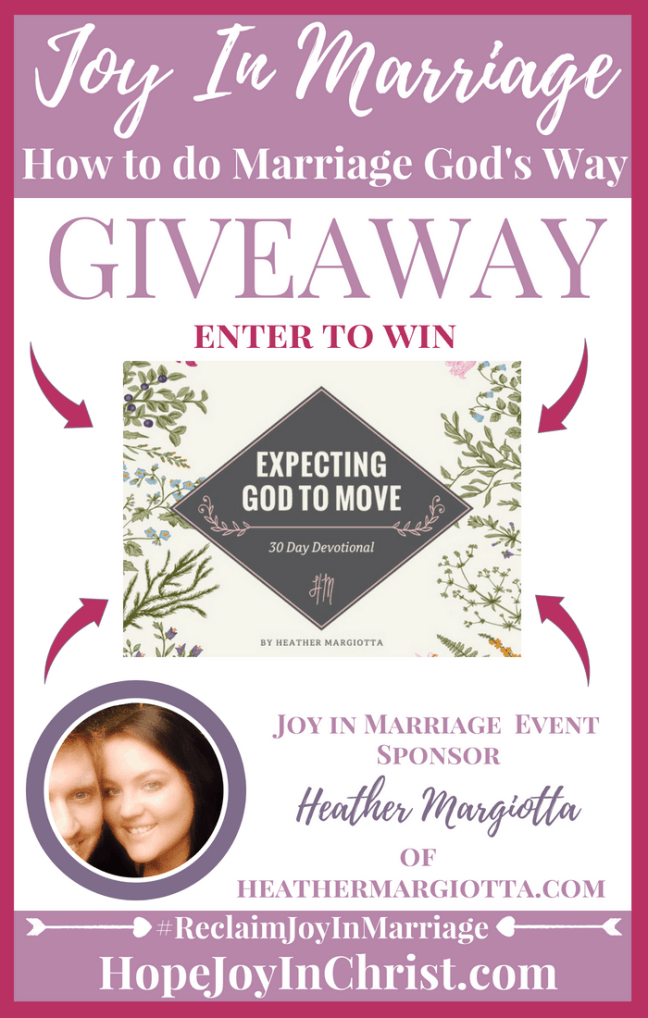 31 Ways to Reclaim joy in a Christian marriage Giveaway. Heather Margiotta is giving away her 30 Day Devotional: Expecting God to Move #JoyInMarriage #MarriageGodsWay #JoyQuotes #JoyScriptures #ChooseJoy #ChristianMarriage #ChristianMarriagequotes #ChristianMarriageadvice #RelationshipQuotes #Giveaway #ChristianBooks