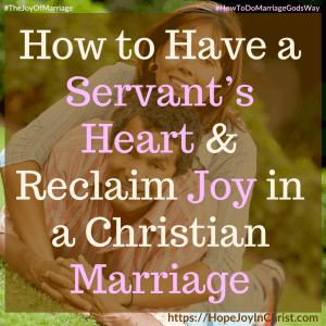 How to Have a Servant's Heart Reclaim Joy in a Christian Marriage sq #Servantsheart #Servantsheartquotes #Servantsheartservingothers #Servantsheartquotesgod #Servantsheartscripture 31 Ways to Reclaim Joy in a Christian Marriage #JoyInMarriage #MarriageGodsWay #JoyQuotes #JoyScriptures #ChooseJoy #ChristianMarriage #ChristianMarriagequotes #ChristianMarriageadvice #RelationshipQuotes #marriagegoals #HappyWifeLife #MarriedLife #BiblicalMarriage