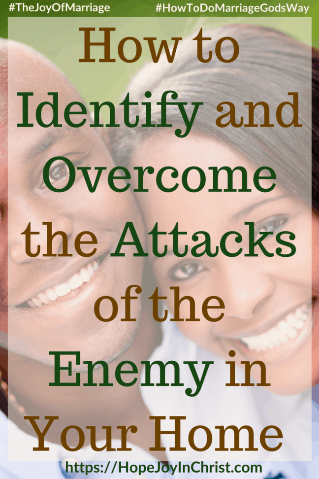 How to Identify and Overcome the Attacks of the Enemy in Your Home #overcomequotes #overcomeTips #EnemyofGod #PrayerWarrior 31 Ways to Reclaim Joy in a Christian Marriage #JoyInMarriage #MarriageGodsWay #JoyQuotes #JoyScriptures #ChooseJoy #ChristianMarriage #ChristianMarriagequotes #ChristianMarriageadvice #RelationshipQuotes #StrongMarriage