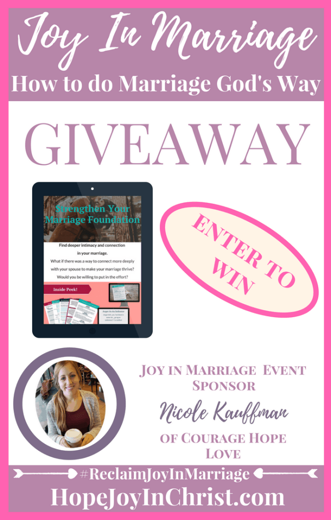 31 Ways to Reclaim joy in a Christian marriage Giveaway. Nicole Kauffman of Courage Hope Love is giving away her strengthen your marriage foundation ecourse #JoyInMarriage #MarriageGodsWay #JoyQuotes #JoyScriptures #ChooseJoy #ChristianMarriage #ChristianMarriagequotes #ChristianMarriageadvice #RelationshipQuotes #Giveaway #ChristianBooks #ChristianArt #MarraigeCourse