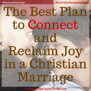 The Best Plan to Connect and Reclaim Joy in a Christian Marriage sq 31 Ways to Reclaim Joy in a Christian Marriage #ConnectinMarriage #DistanceInMarriage #Intentional #Communications #JoyInMarriage #MarriageGodsWay #JoyQuotes #JoyScriptures #ChooseJoy #ChristianMarriage #ChristianMarriagequotes #ChristianMarriageadvice #RelationshipQuotes