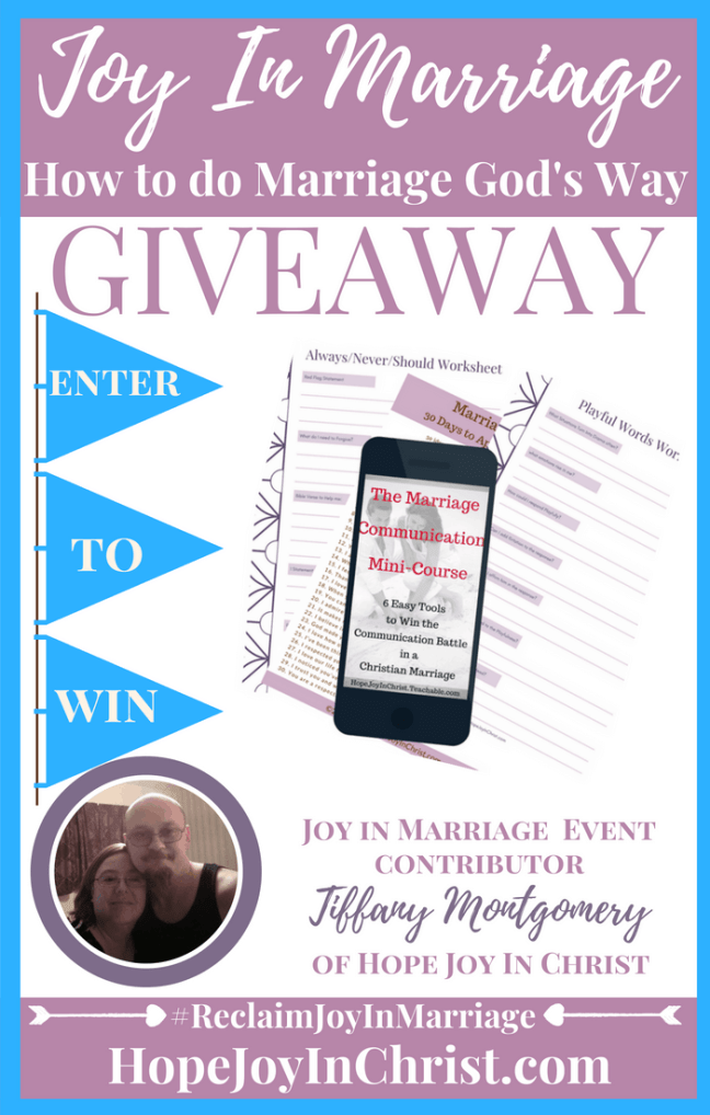 31 Ways to Reclaim joy in a Christian marriage Giveaway. Tiffany Montgomery of HopeJoyInChrist is giving away The Marriage communication Mini-course #JoyInMarriage #MarriageGodsWay #JoyQuotes #JoyScriptures #ChooseJoy #ChristianMarriage #ChristianMarriagequotes #ChristianMarriageadvice #RelationshipQuotes #Giveaway #ChristianBooks #CommunicationInMarriage