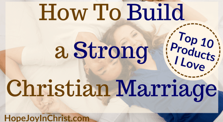 How To Build a Strong Christian Marriage #StrongMarriage #ChristianMarriage #RelcationshipTips #ChristianProducts #StrongMarriageQuotes #STrongMarriageTips