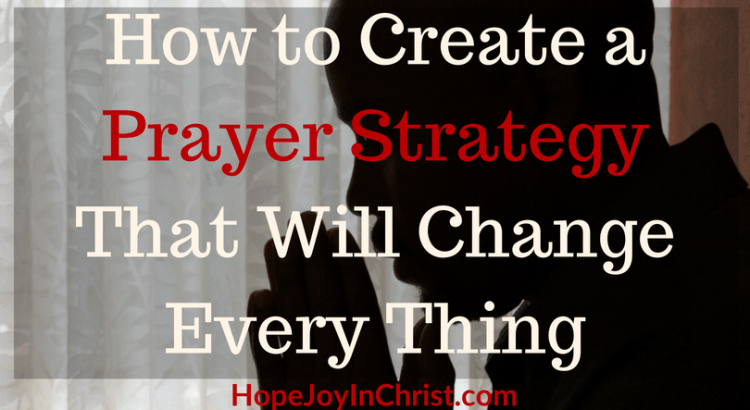 How to Create a Prayer Strategy That Will Change Every Thing FtImg Powerful Effective Strategic Prayer - #StrategicPrayerPlan #Prayerguide #PrayerScriptures #SpiritualWarfare #prayHard #PrayerQuotes #PrayerWarrior #PrayerRoom #WarRoom