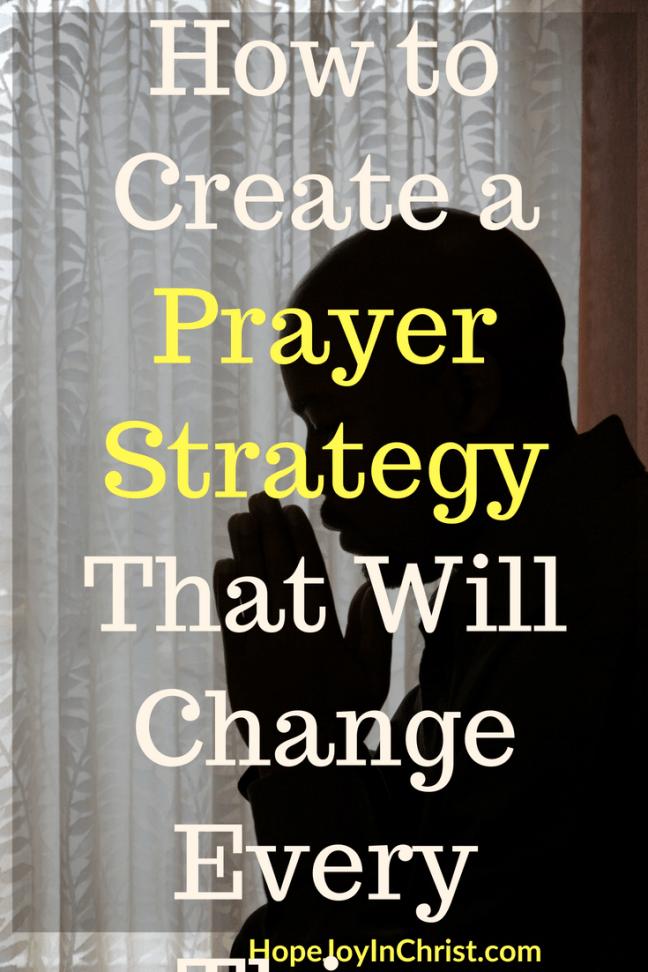 How to Create a Prayer Strategy That Will Change Every Thing PinIt Powerful Effective Strategic Prayer - #StrategicPrayerPlan #Prayerguide #PrayerScriptures #SpiritualWarfare #prayHard #PrayerQuotes #PrayerWarrior #PrayerRoom #WarRoom