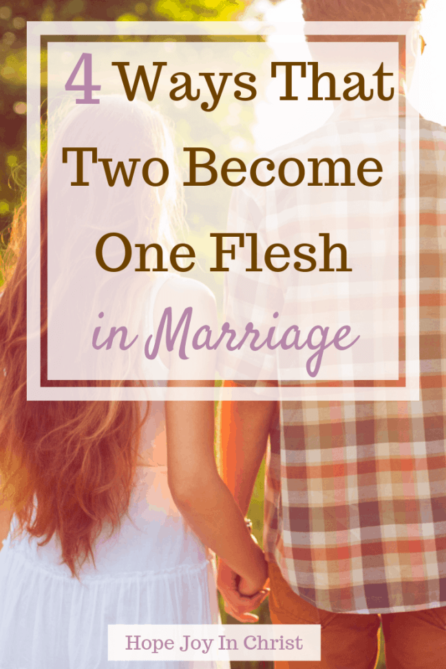 4 Ways That Two Become One Flesh in Marriage PinIt How to become one flesh in marriage. one flesh marriage. Unity in marriage. Oneness in marriage. Oneness in marriage couple oneness in relationships. Hope for marriage. Christian Marriage. Godly marriage. Christian Marriage advice #OnenessInMarriage #ChristianMarriage #HopeJoyInChrist
