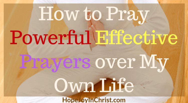 How to Pray Powerful Effective Prayers over My Own Life ftImg - Prayer Strategy #StrategicPrayerPlan #Prayerguide #PrayerScriptures #SpiritualWarfare #prayHard #PrayerQuotes #PrayerWarrior #PrayerRoom #WarRoom #SelfCare