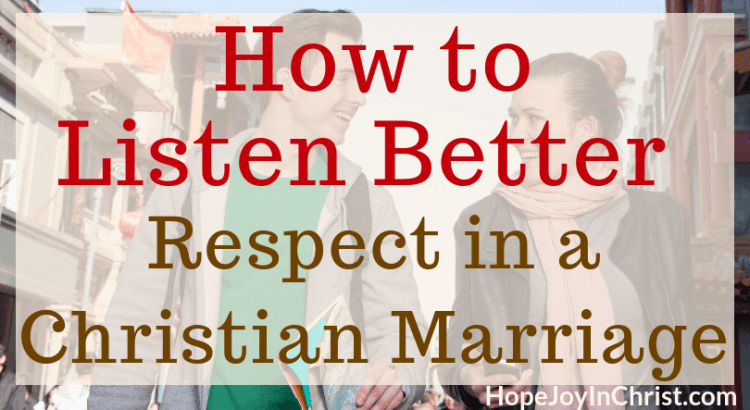 Respect in a Christian Marriage_ How to Listen Better 3 Ways to Listen better and Improve #Communication in a #ChristianMarriage that will #RespectYourHusband and show #RespectInMarriage #RespectRelationship #RespectQuotes