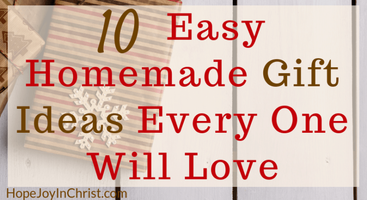 10 Easy Homemade Gift Ideas Every One Will Love 10 gifts under $10 #HomemadeGiftIdeas #ChristmasTradition Gifts the kids can make that people will really like