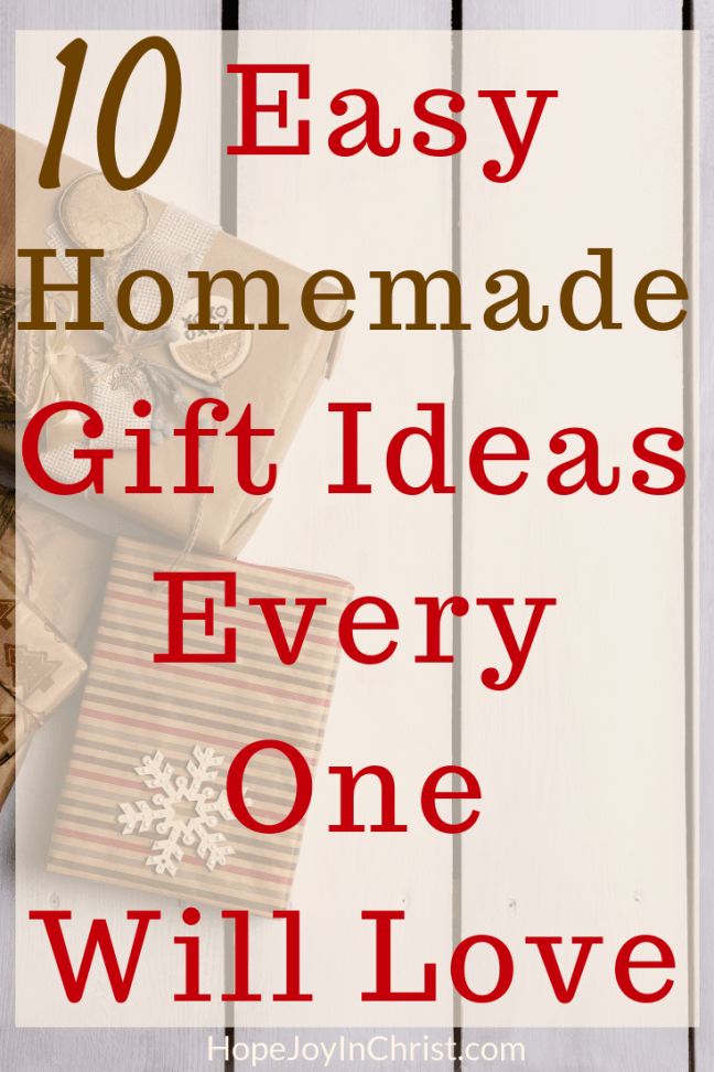 10 Easy Homemade Gift Ideas Every One Will Love PinIt 10 gifts under $10 #HomemadeGiftIdeas #ChristmasTradition Gifts the kids can make that people will really like