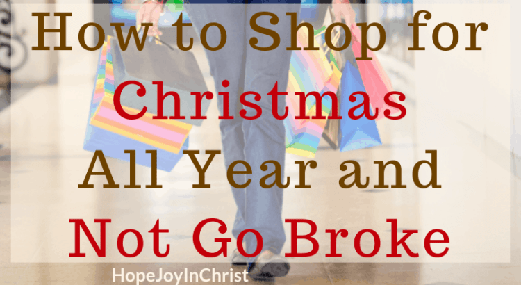 How to Shop for Christmas All Year and Not Go Broke #ChristmasBudget #ChristmasSpendingTips #FrugalLiving #ShoppingTips