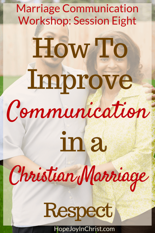 How To Improve Communication in a Christian Marriage Respect your husband This is session Eight in the marriage communication workshop where couples will learn marriage communication tips be guided through communication exercise, given tools to help with better communication. Wives will learn to improve intimacy while keeping their voice and stop feeling like a door mat in marriage. Respect in marriage. Respect in healthy relationships