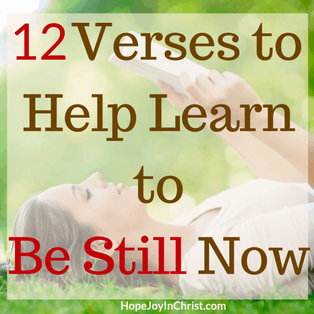 12 Verses to Help Learn to Be Still Now - Day 1 of the 40-Day Fast to Be still and know God More