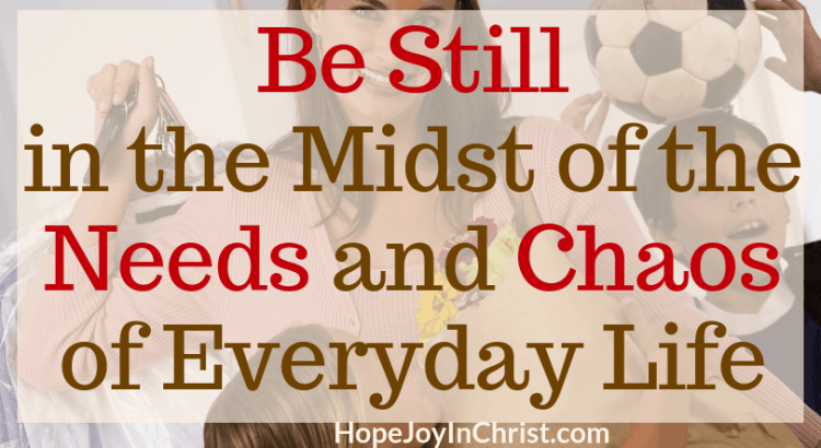 Be Still in the Midst of the Needs and Chaos of Every Day Life FtImg Anxiety Help 40 Days to Be Still and Know God More. What does it mean to be still? How To be still. Spiritual Warfare. Know God quotes. Hear God's Voice. Be Still Quotes