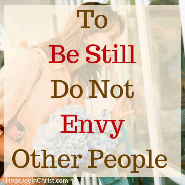 To Be Still Do Not Envy Other People - Day 6 of the 40-Day Fast to Be still and know God More