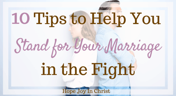 10 Tips to Help You Stand for Your Marriage in the Fight