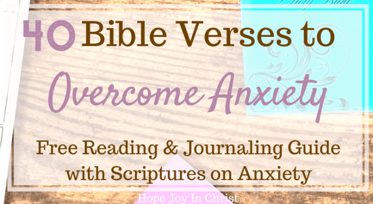40 Bible Verses to Overcome Anxiety_ FREE Reading and Journaling Guide PinIt, anxiety quotes, anxiety relief, overcoming anxiety, anxiety tips, bible verses, bible verses for women, bible verses for strength #Anxiety #HopeJoyInChrist