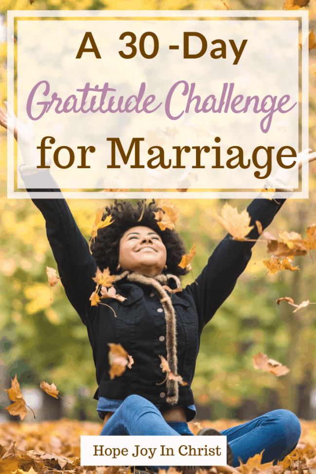 A 30 Day Gratitude Challenge for Marriage PinIt, Thanksgiving gratitude challenge, 30-day gratitude challenge, free printable gratitude challenge, gratitude challenge ideas, be grateful daily in marriage, Christian Marriage Advice, marriage advice, attitude of gratitude, #Marriageadvice #Hopejoyinchrist