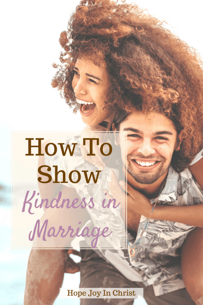 How To Show Kindness in Marriage pintit, Kindness in marriage, How can I show kindness to my husband? What is kindness in a relationship? How do you show kindness in a relationship? What makes a strong couple? Kindness quotes, compassionate marriage, kindness in relationships, help my marriage, how we saved our marriage, Marriage Advice, Christian Marriage Advice #MarriageAdvice , 1 Corinthians 13, Love is, #HopeJoyInChrist