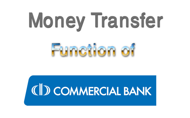 Money Transfer Primary Functions of Commercial Banks