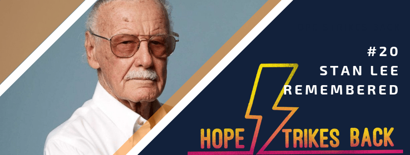 #20 - Stan Lee Remembered