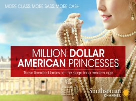 Smithsonian Channel - Million Dollar American Princesses 2