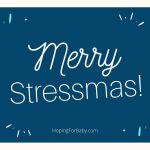 Merry Stressmas!