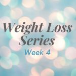Weight Loss Series Week 4: Variety is the Spice of Life & Virtual DIY Walk of Hope