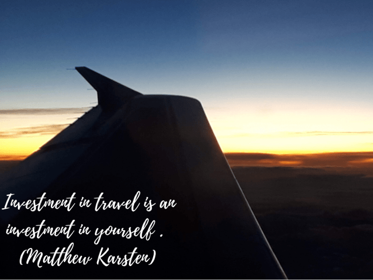 Investment in travel is an investment in yourself Matthew Karsten