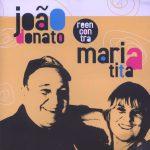 João Donato Reencontra Maria Tita