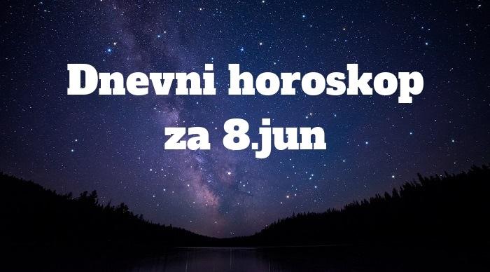 dnevni horoskop za 8 jun 2020