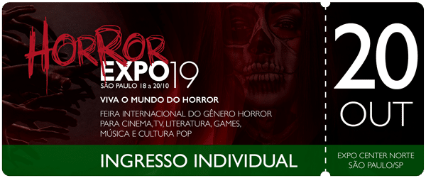 Horror Expo: Ingresso 20/10/19 | Horror Expo | Viva o Mundo do Horror | Feira Internacional do gênero Horror para Cinema, TV, Literatura, Games, Música e Cultura Pop