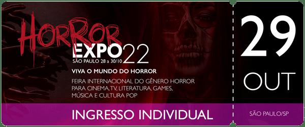 Horror Expo: Ingresso 29/10/2022 | Horror Expo | Viva o Mundo do Horror | Feira Internacional do gênero Horror para Cinema, TV, Literatura, Games, Música e Cultura Pop