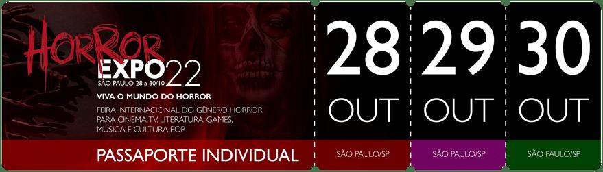 Horror Expo: Passaporte dias 28, 29 e 30/10/2022 | Horror Expo | Viva o Mundo do Horror | Feira Internacional do gênero Horror para Cinema, TV, Literatura, Games, Música e Cultura Pop