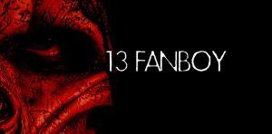 13 Fan Boy Friday the 13th Movie