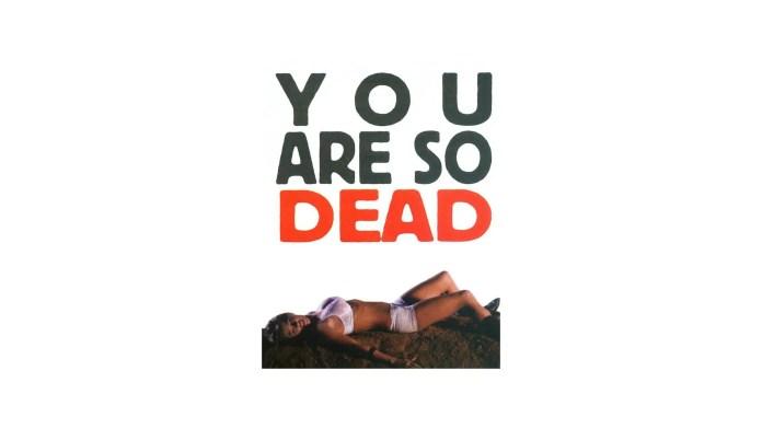 You're So Dead 2007