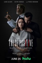 Friday, June 25, 2021: False Positive Premieres Today on Hulu