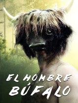 El Hombre Búfalo (2020) Available November 9