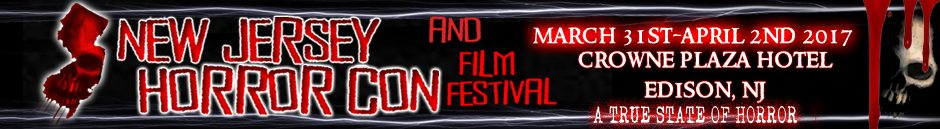 Details Are Surfacing For New Jersey Horror Con and Film Festival 2017