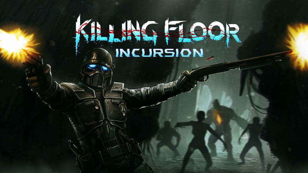 'Killing Floor: Incursion' Announced for PlayStation VR