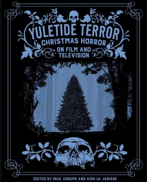 'Yuletide Terror: Christmas Horror on Film and Television' is a Fun New Book on Festive Horror!