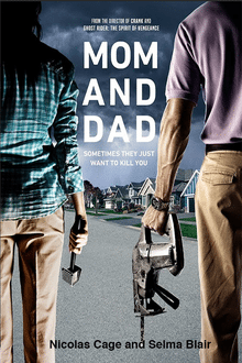 Get Ready For a Visit From 'Mom and Dad' in This Disturbing Trailer!