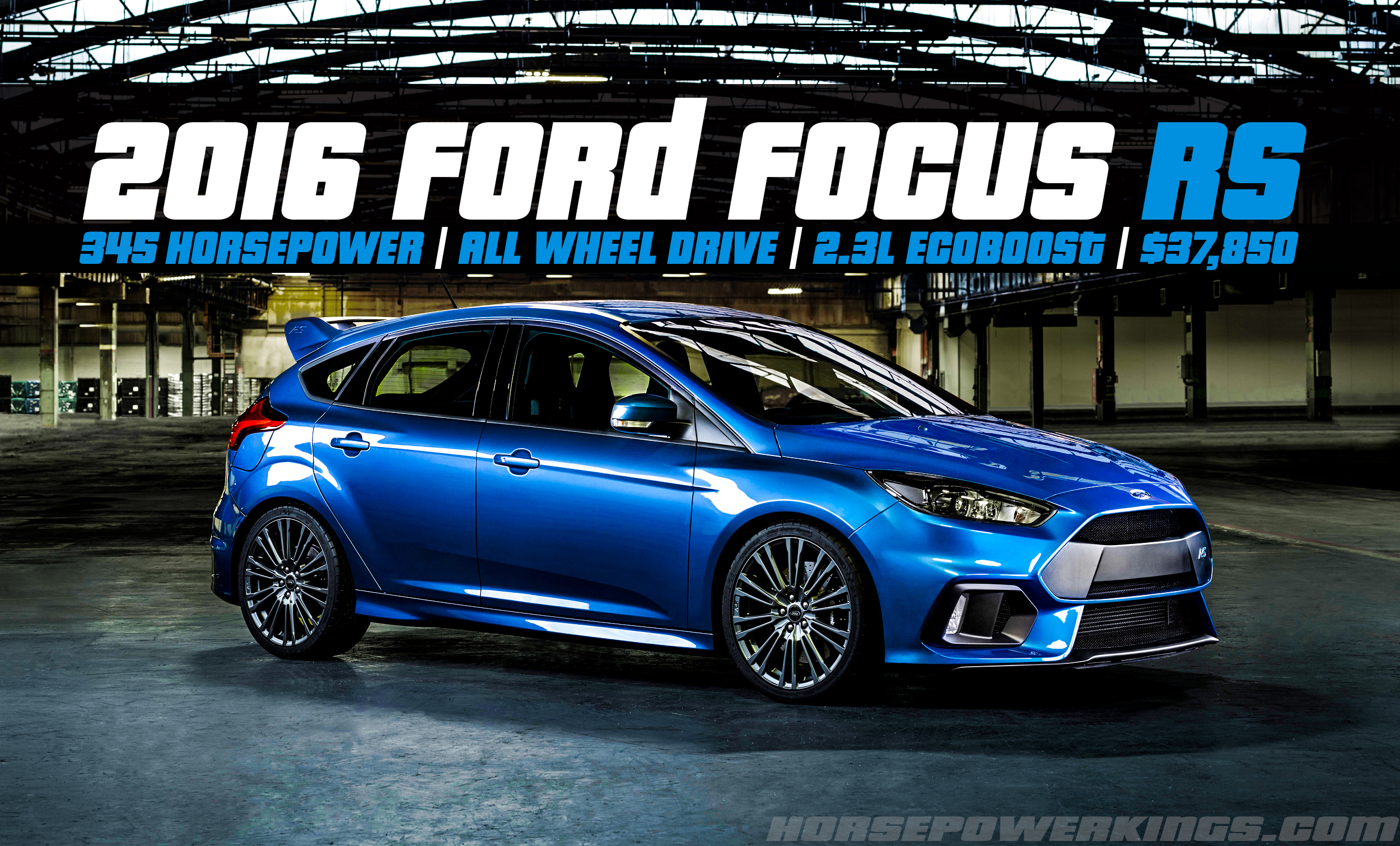 update 2016 ford focus rs revealed 350 hp 2 3l ecoboost and awd w torque vectoring 37 850. Black Bedroom Furniture Sets. Home Design Ideas